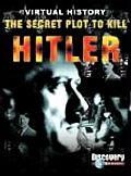 Secret Plot To Kill Hitler