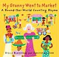 My Granny Went to Market A Round The World Counting Rhyme