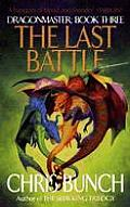 Dragonmaster #03: The Last Battle by Chris Bunch