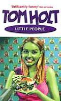 Little People Uk Edition by Tom Holt