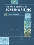 Art & Science Of Screenwriting Second Edition