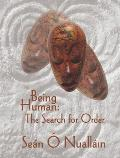 Being Human: The Search for Order