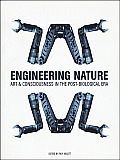 Engineering Nature: Art & Consciousness in the Post-Biological Era