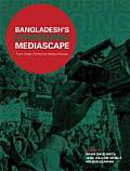 Bangladesh's Changing Mediascape: From State Control to Market Forces
