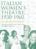 Italian Women's Theatre, 1930-1960: An Anthology of Plays