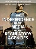 The Independence of the Media and Its Regulatory Agencies: Shedding New Light on Formal and Actual Independence Against the National Context (European Communication Research and Education Association)