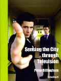 Sensing the City Through Television: Urban Identities in Fictional Drama