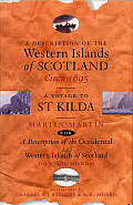 A Description of the Western Islands of Scotland Circa 1695: A Voyage to St Kilda