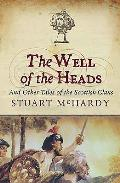 Well of the Heads Tales of the Scottish Clans