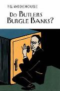 Do Butlers Burgle Banks?