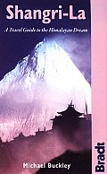 Shangri-La: A Travel Guide to the Himalayan Dream (Bradt Travel Guide Shangri-La) Cover