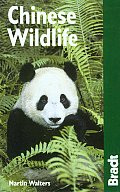 Chinese Wildlife: A Visitor's Guide (Bradt Travel Guide Chinese Wildlife)