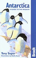 Bradt Antarctica: A Guide to the Wildlife (Bradt Travel Guide Antarctica Wildlife)