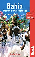 Bradt Bahia: The Heart of Brazil's Northeast (Bradt Travel Guide Bahia: The Heart of Brazil's Northeast)