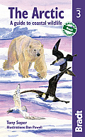 Bradt Arctic 3rd Edition A Guide to Coastal Wildlife