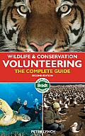Bradt Wildlife & Conservation Volunteering: The Complete Guide (Bradt Wildlife & Conservation Volunteering: The Complete Guide)