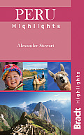 Peru Highlights (Bradt Travel Guide Peru Highlights)