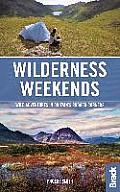 Wilderness Weekends: Wild Adventures in Britain's Rugged Corners