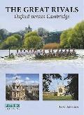 Great Rivals Oxford Versus Cambridge