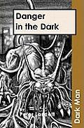 Danger in the Darkv. 13
