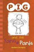 Pig and the Fancy Pants: Set 1