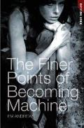 The Finer Points of Becoming Machine (Cutting Edge)