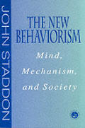 The New Behaviorism: Mind, Mechanism and Society
