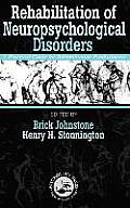 Rehabilitation of Neuropsychological Disorders: A Practical Guide for Rehabilitation Professionals and Family Members