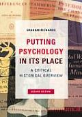 Putting Psychology in Its Place: A Critical Historical Introduction