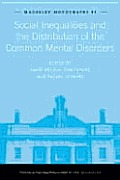 Social Inequalities and the Distribution of the Common Mental Disorders: A Report to the Department of Health Policy Research Programme