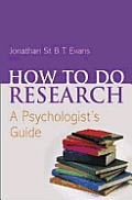 How to Do Research: A Psychologist's Perspective