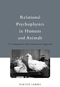 Relational Psychophysics in Humans and Animals: A Comparative-Developmental Approach