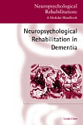 Neuropsychological Rehabilitation and People with Dementia