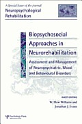 Biopsychosocial Approaches to Neurorehabilitation Assessment and Management of Neuropsychiatric Mood and Behavioural Disorders: A Special Issue of Neu