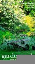 Gardenwork A Step By Step Guide To Vital Garde