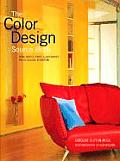 The Color Design Sourcebook: Using Fabrics, Paints & Accessories for Successful Decorating