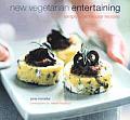 New Vegetarian Entertaining Simply Spectacular Recipes
