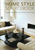 Home Style Sourcesbook Inspirational Decorating Schemes for Every Home