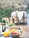 Eat Drink Live 150 Recipes For Every T