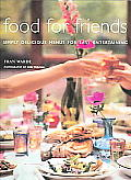 Food for Friends Simply Delicious Menus for Easy Entertaining