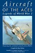 Aircraft of the Aces: Legends of World War II (Aces Collection)