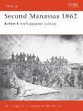 Second Manassas 1862: Robert E Lee S Greatest Victory