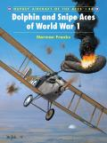 Aircraft Of The Aces #48: Dolphin & Snipe Aces Of World War I by Norman Franks