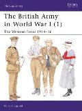 The British Army in World War I (I) the Western Front 1914-16 (Men-At-Arms)
