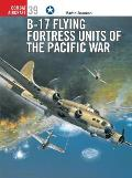 Osprey Combat Aircraft #39: B-17 Flying Fortress Units of the Pacific War