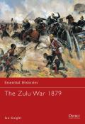 Essential Histories||||The Zulu War 1879||||Zulu War 1879, The ESS 056