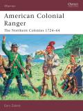 Warrior #85: American Colonial Ranger: The Northern Colonies 1724-65