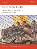 Auldearn 1645 The Marquis of Montroses Scottish Campaign