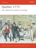 Campaign #128: Quebec 1775: The American Invasion Of Canada by Brendan Morrissey