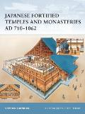 Japanese Fortified Temples & Monasteries AD 710 1062